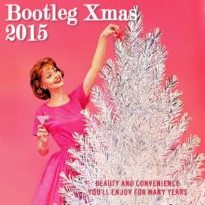 Bootleg Xmas 2015